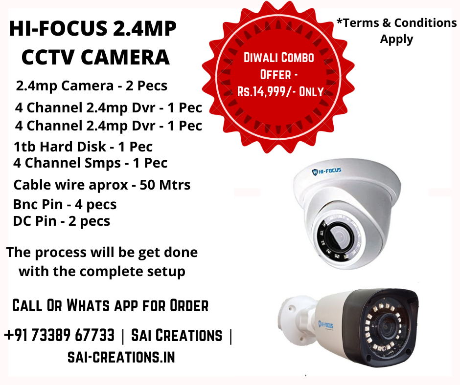 Diwali Combo Offer Hi-Focus 2.4MP CCTV Camera - Rs.14,999/- Only